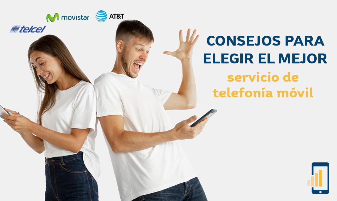 Consejos para elegir el mejor servicio de telefonía móvil