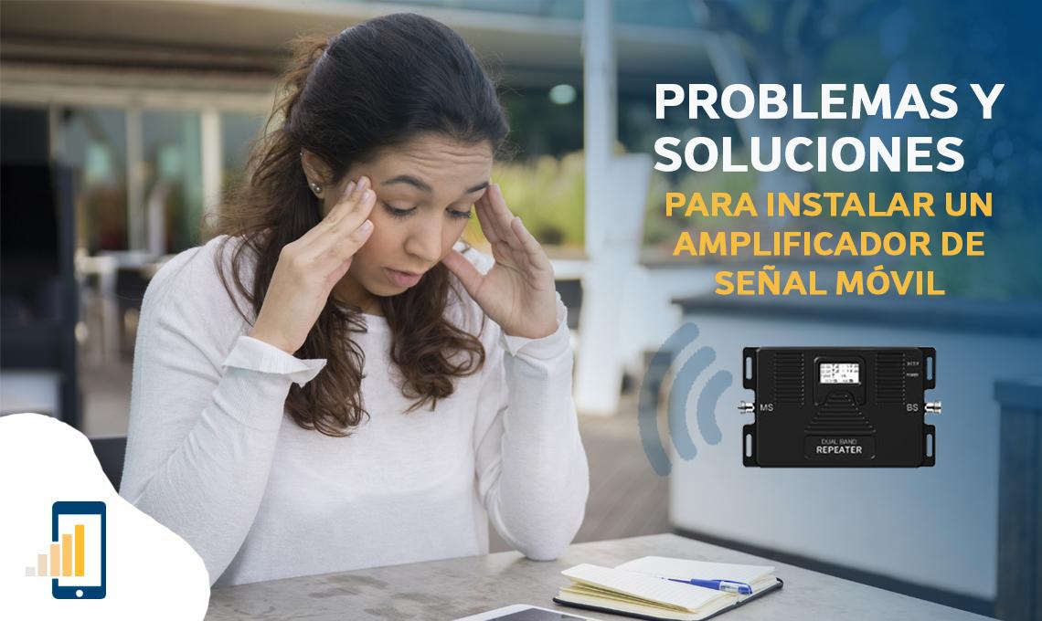 Problemas y soluciones para instalar un amplificador de señal móvil